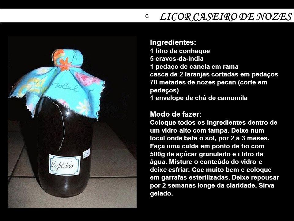 LICOR CASEIRO DE NOZES c Ingredientes: Modo de fazer: