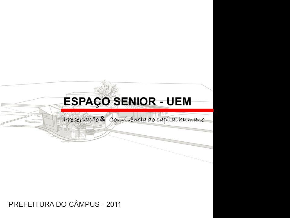 ESPAÇO SENIOR - UEM Preservação & Convivência do capital humano
