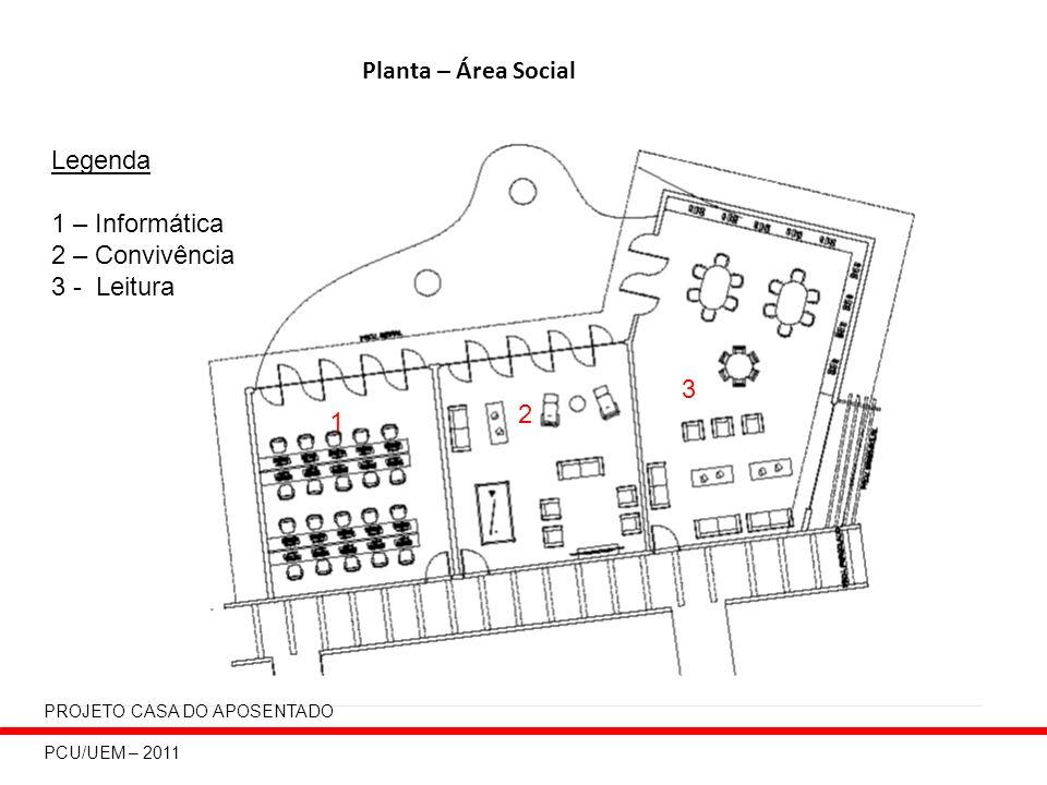 Planta – Área Social Legenda 1 – Informática 2 – Convivência