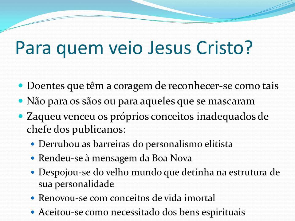 Para quem veio Jesus Cristo