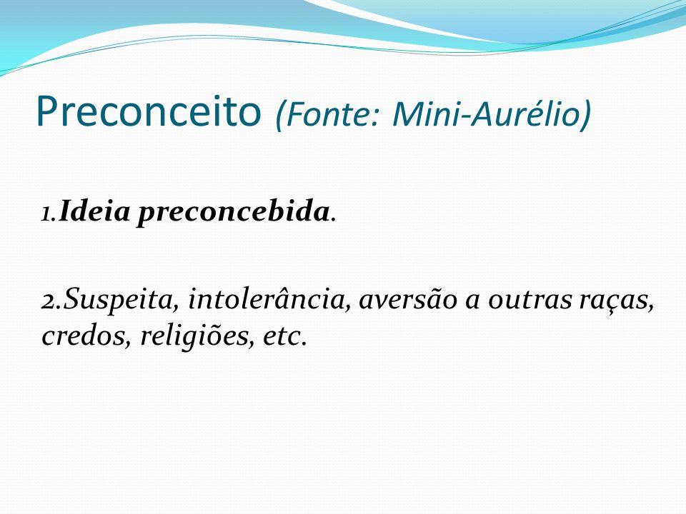 Preconceito (Fonte: Mini-Aurélio)