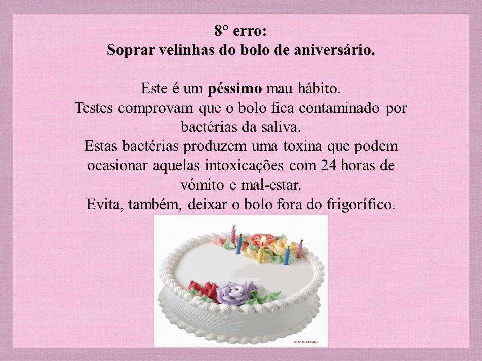 8° erro: Soprar velinhas do bolo de aniversário