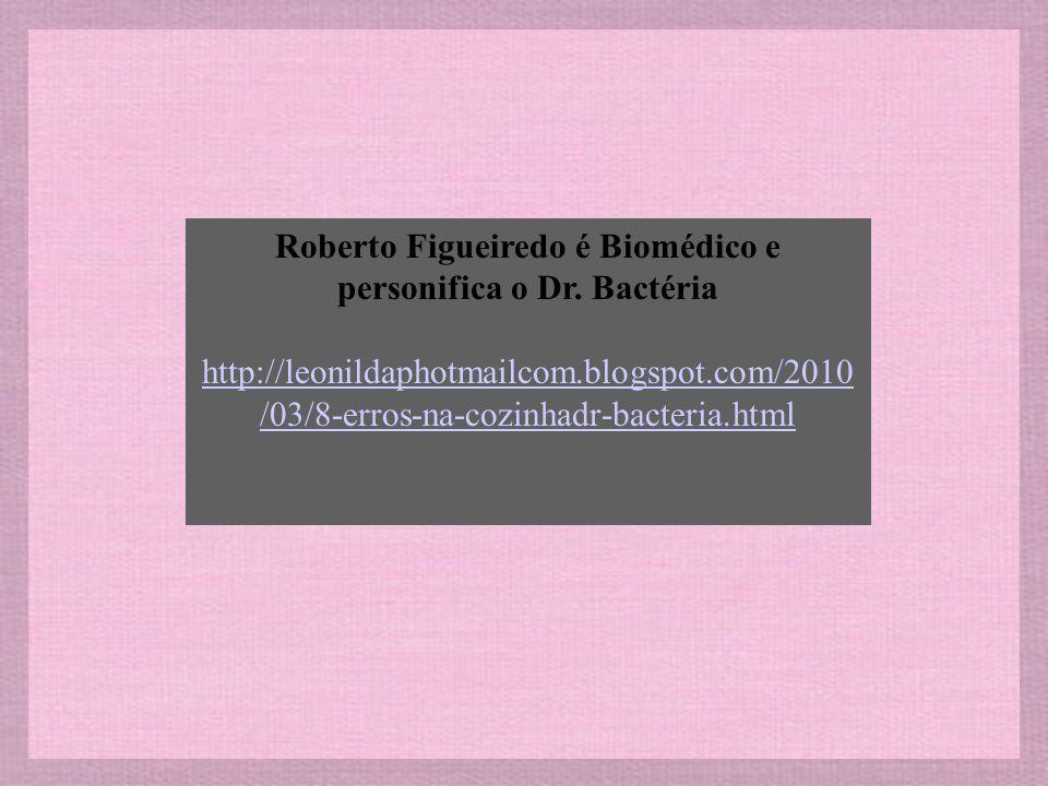 Roberto Figueiredo é Biomédico e personifica o Dr