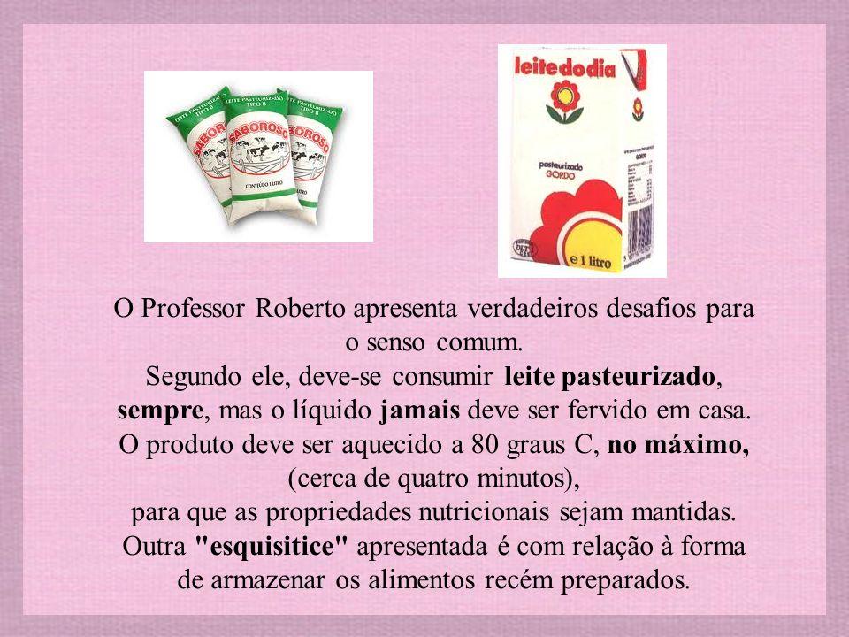O Professor Roberto apresenta verdadeiros desafios para o senso comum