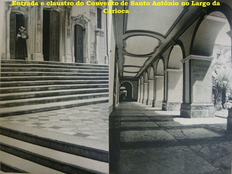 Entrada e claustro do Convento de Santo Antônio no Largo da Carioca