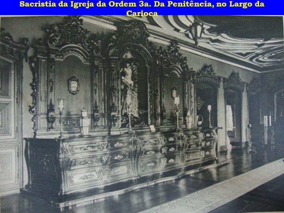 Sacristia da Igreja da Ordem 3a. Da Penitência, no Largo da Carioca