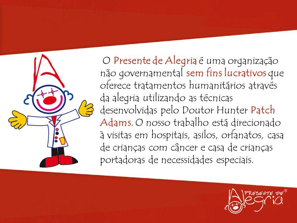 O Presente de Alegria é uma organização não governamental sem fins lucrativos que oferece tratamentos humanitários através da alegria utilizando as técnicas desenvolvidas pelo Doutor Hunter Patch Adams.