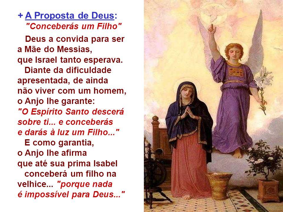 Deus a convida para ser a Mãe do Messias, que Israel tanto esperava.