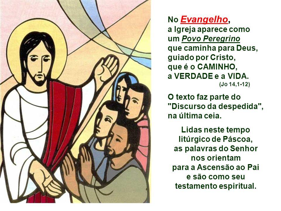 No Evangelho, a Igreja aparece como um Povo Peregrino