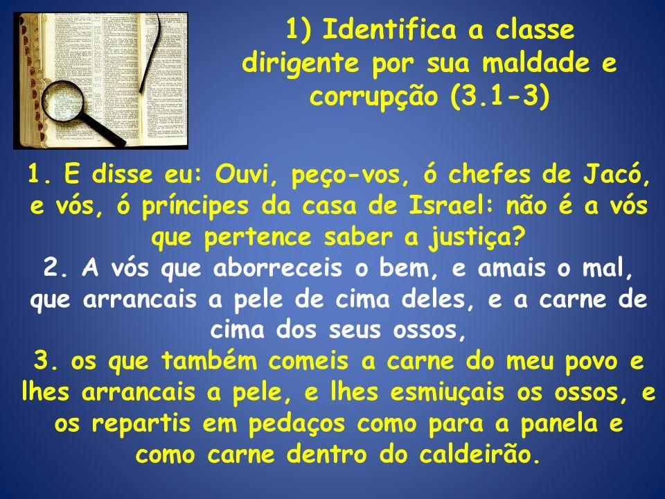 1) Identifica a classe dirigente por sua maldade e corrupção (3.1-3)