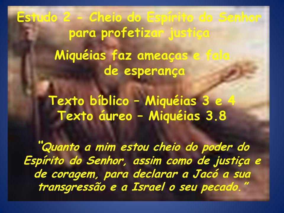 Estudo 2 - Cheio do Espírito do Senhor para profetizar justiça