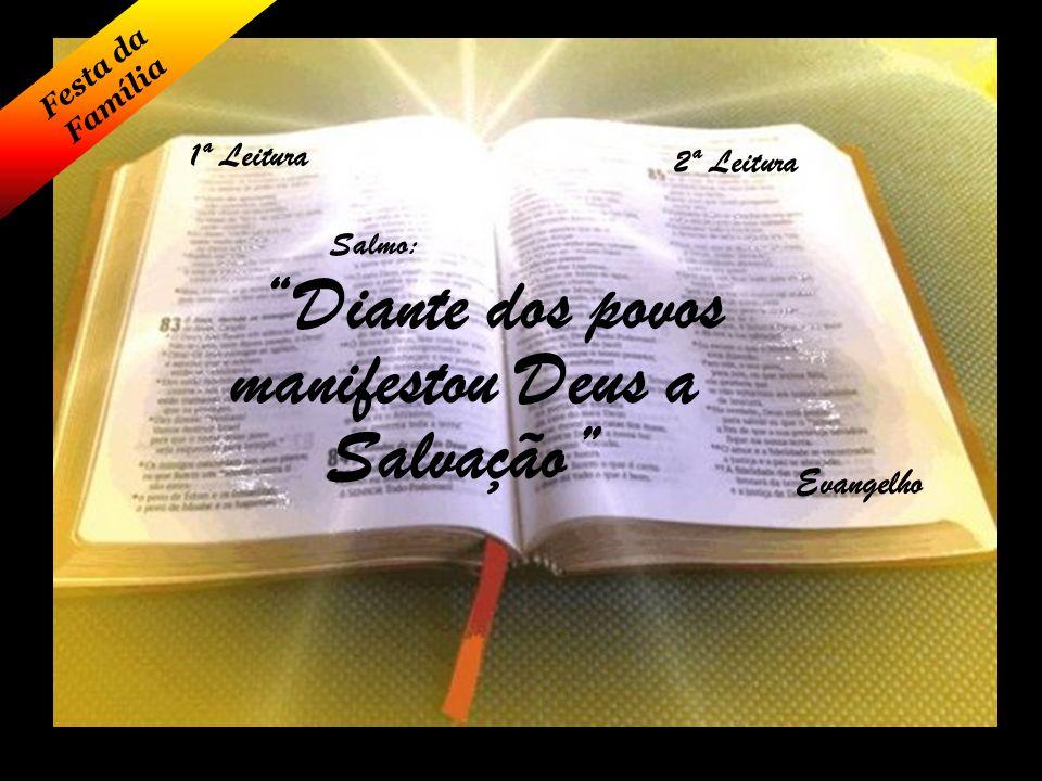 Diante dos povos manifestou Deus a Salvação