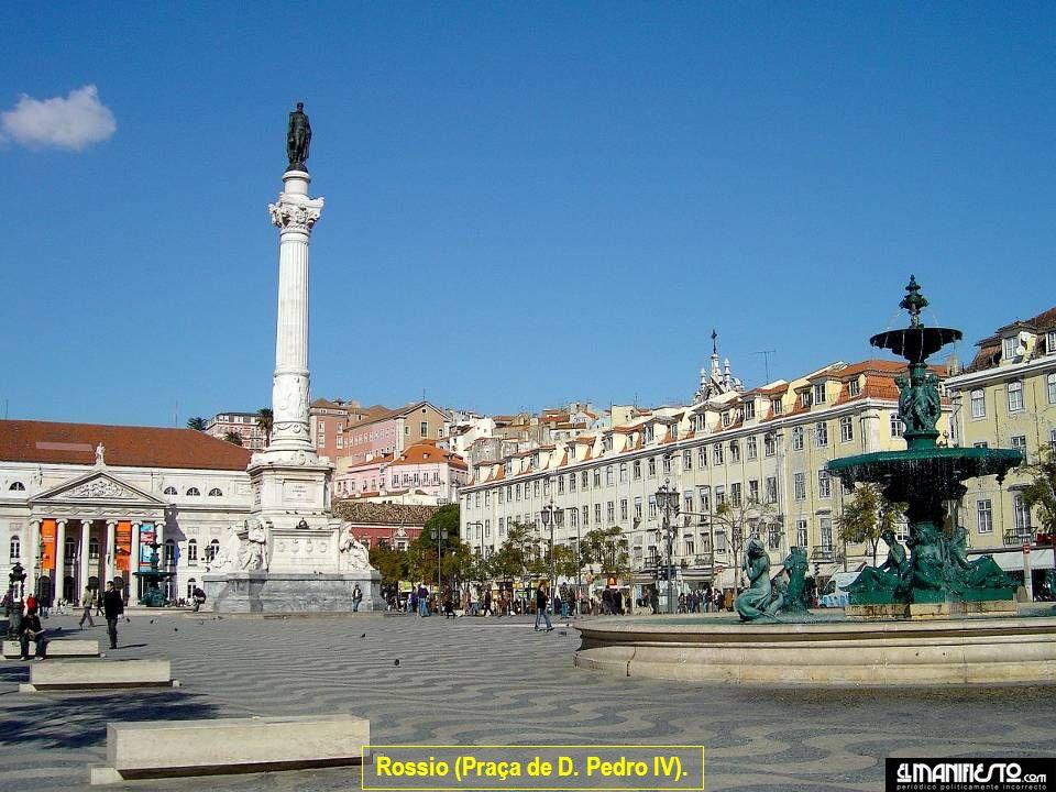 Rossio (Praça de D. Pedro IV).