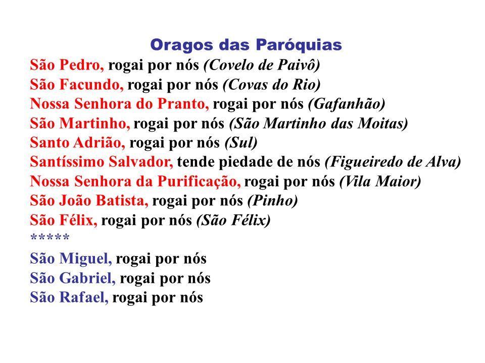 Oragos das Paróquias São Pedro, rogai por nós (Covelo de Paivô) São Facundo, rogai por nós (Covas do Rio)