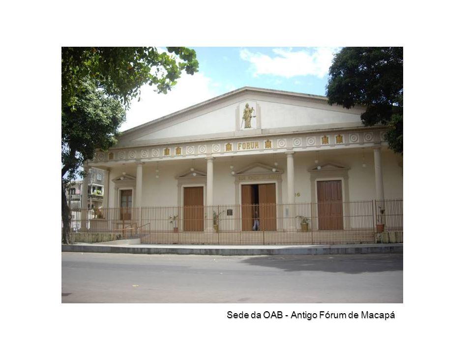 Sede da OAB - Antigo Fórum de Macapá