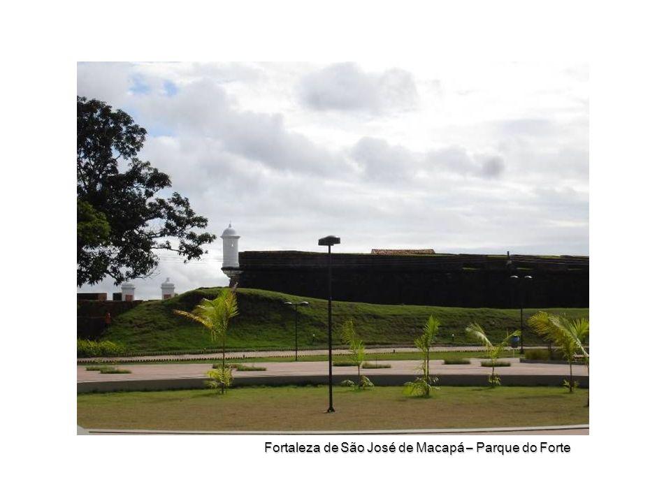 Fortaleza de São José de Macapá – Parque do Forte