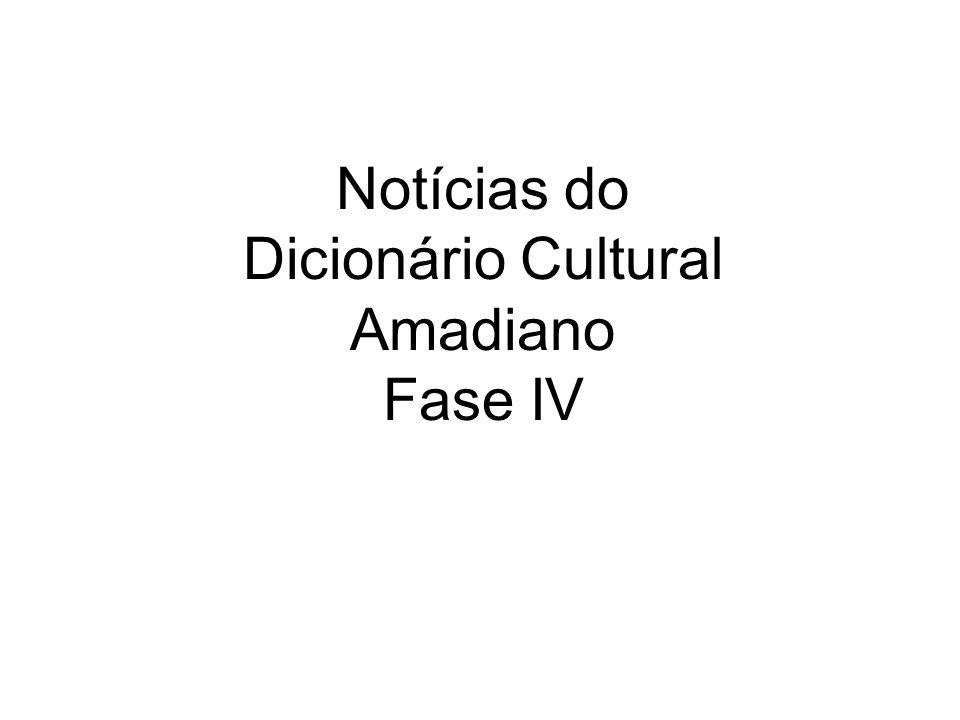 Notícias do Dicionário Cultural Amadiano Fase IV