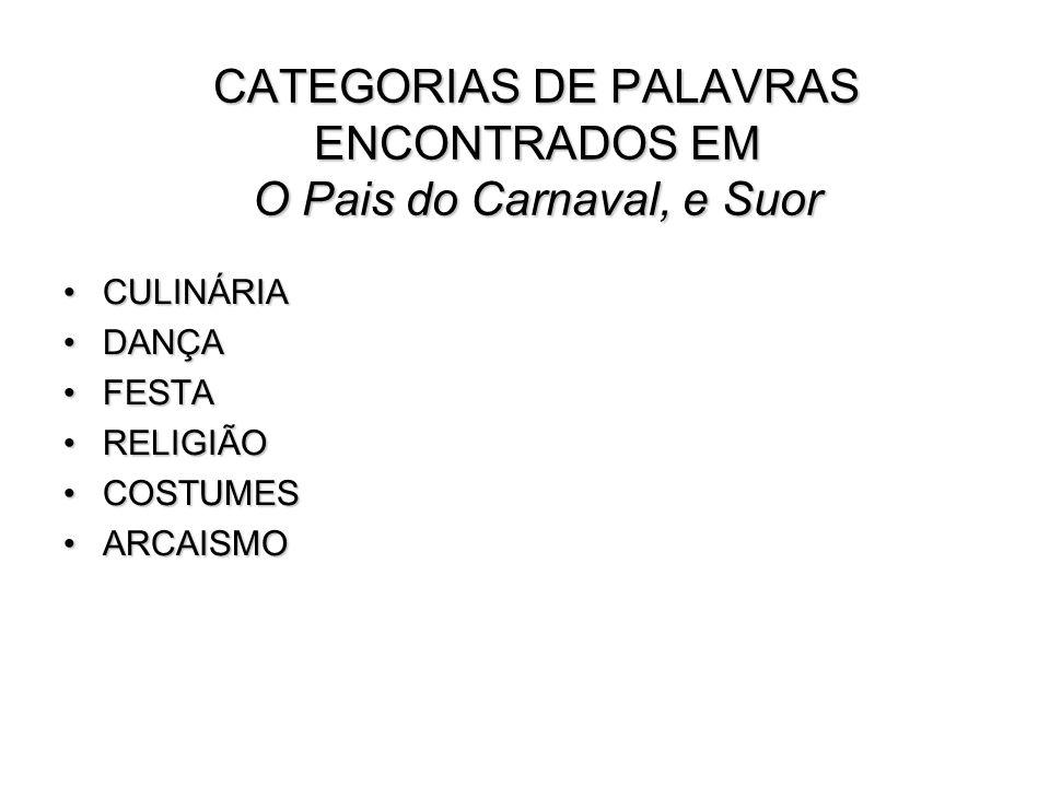 CATEGORIAS DE PALAVRAS ENCONTRADOS EM O Pais do Carnaval, e Suor