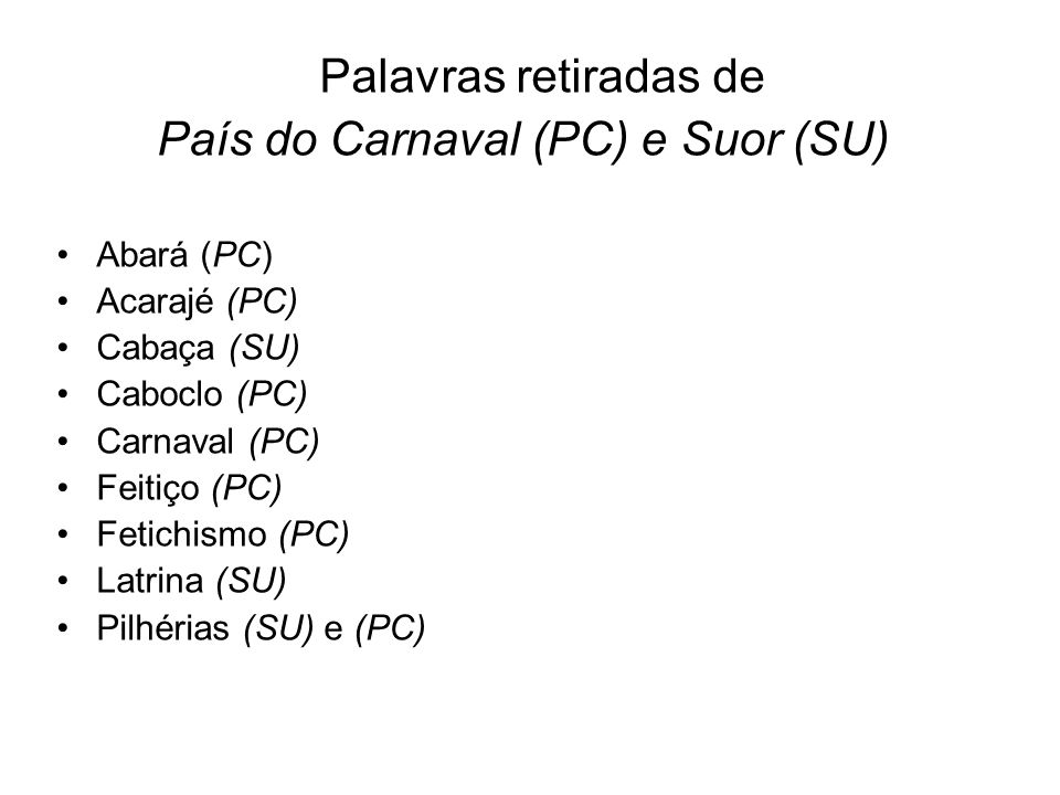 País do Carnaval (PC) e Suor (SU)