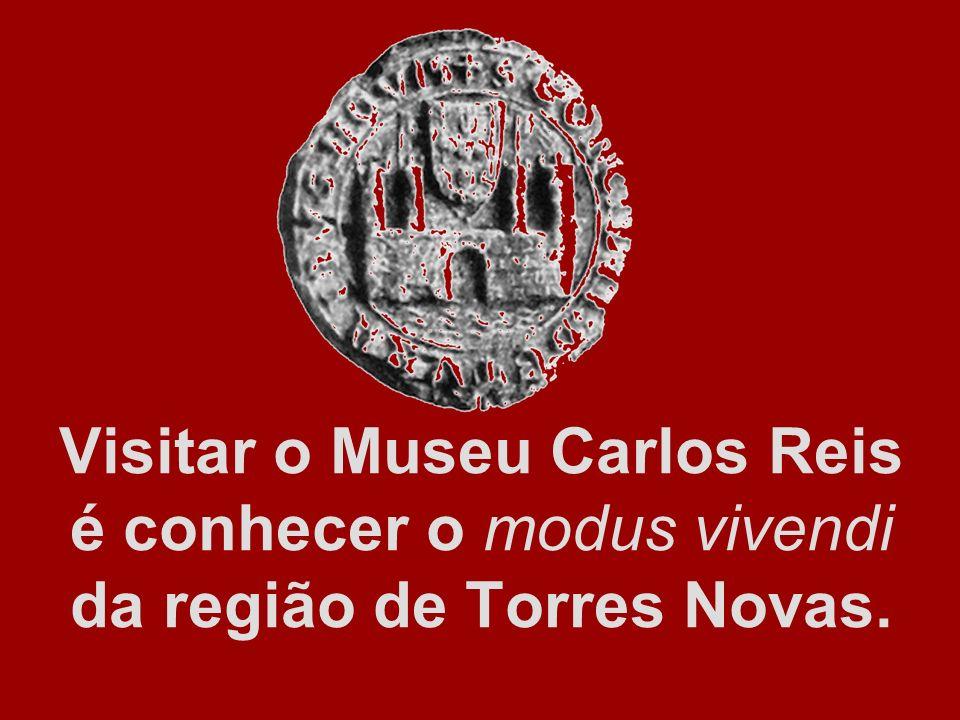 Visitar o Museu Carlos Reis é conhecer o modus vivendi da região de Torres Novas.