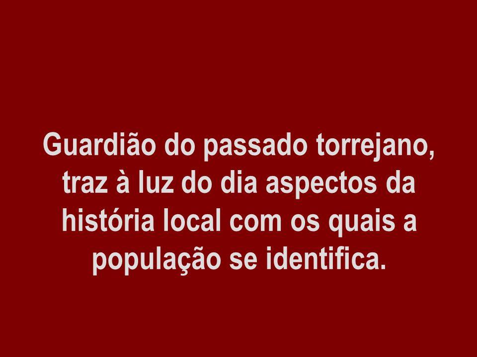 Guardião do passado torrejano, traz à luz do dia aspectos da história local com os quais a população se identifica.