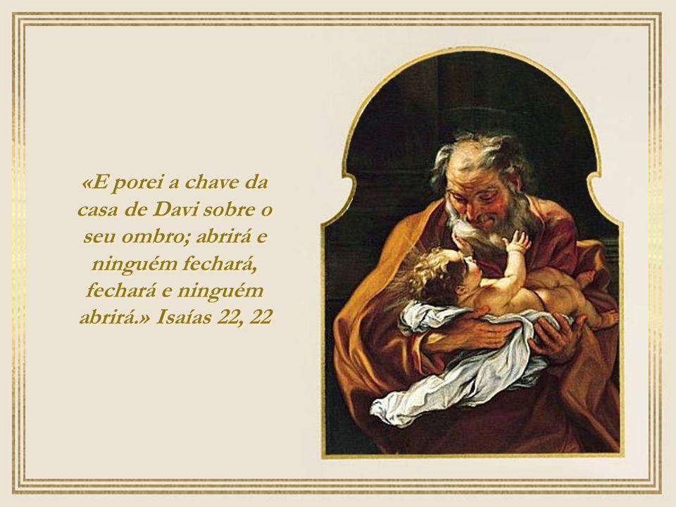 fechará e ninguém abrirá.» Isaías 22, 22