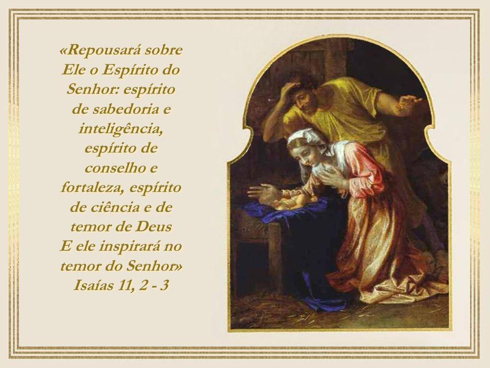 E ele inspirará no temor do Senhor» Isaías 11, 2 - 3