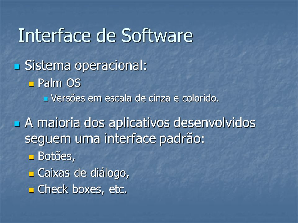 Interface de Software Sistema operacional: