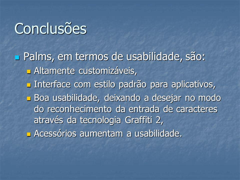 Conclusões Palms, em termos de usabilidade, são: