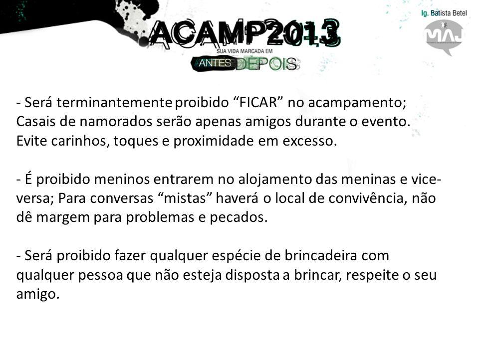 Será terminantemente proibido FICAR no acampamento; Casais de namorados serão apenas amigos durante o evento.