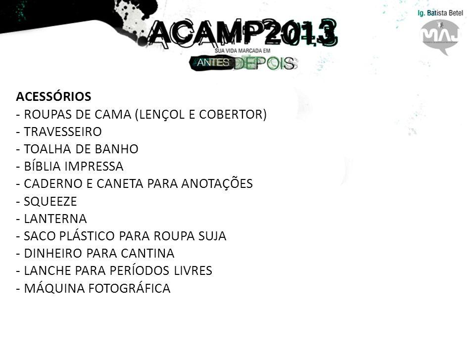 ACESSÓRIOS - ROUPAS DE CAMA (LENÇOL E COBERTOR) - TRAVESSEIRO. - TOALHA DE BANHO. - BÍBLIA IMPRESSA.
