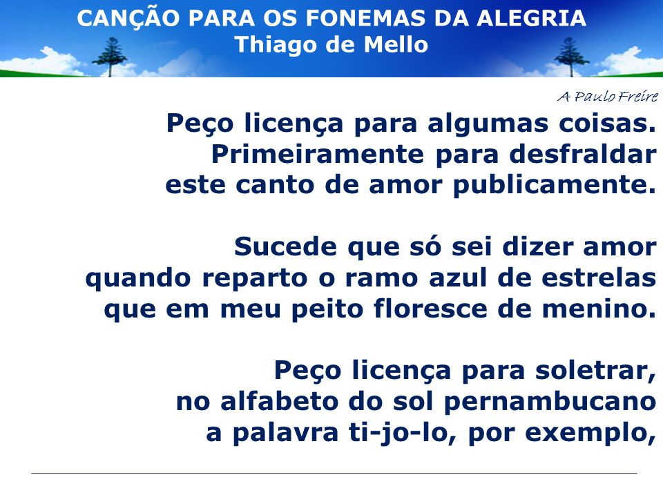 CANÇÃO PARA OS FONEMAS DA ALEGRIA Thiago de Mello
