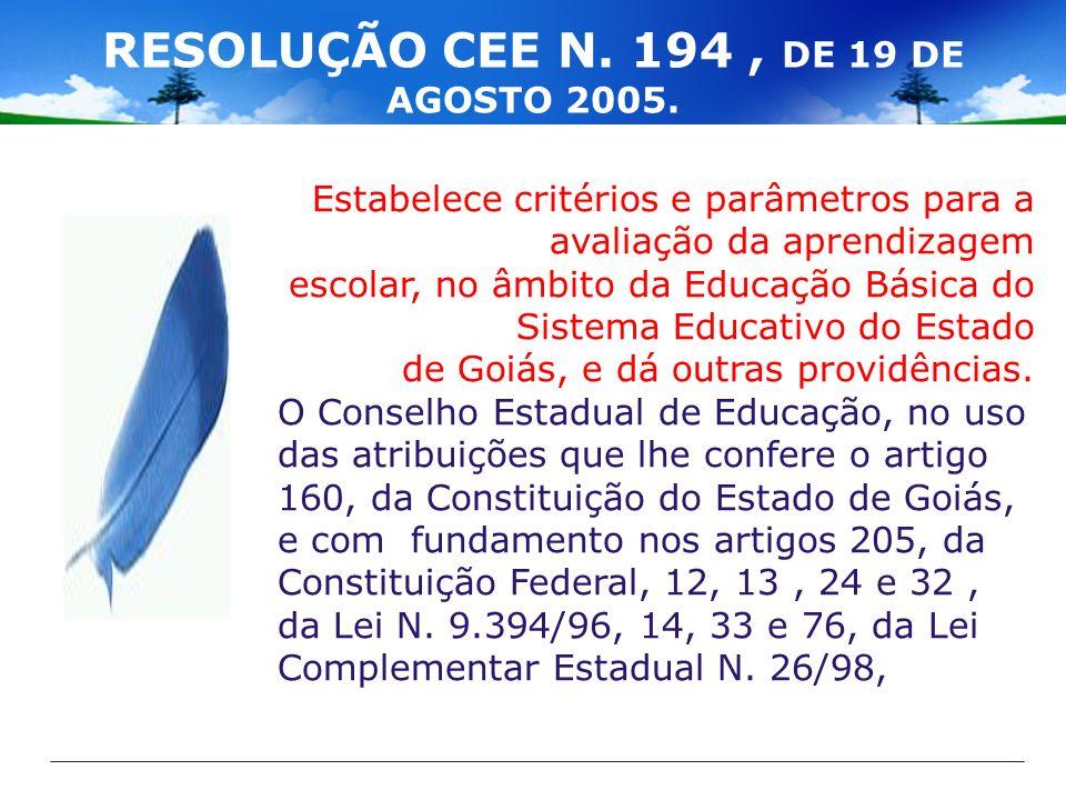 RESOLUÇÃO CEE N. 194 , DE 19 DE AGOSTO 2005.