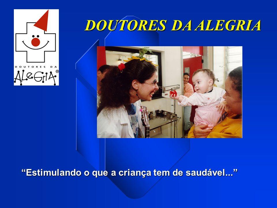 DOUTORES DA ALEGRIA Estimulando o que a criança tem de saudável...