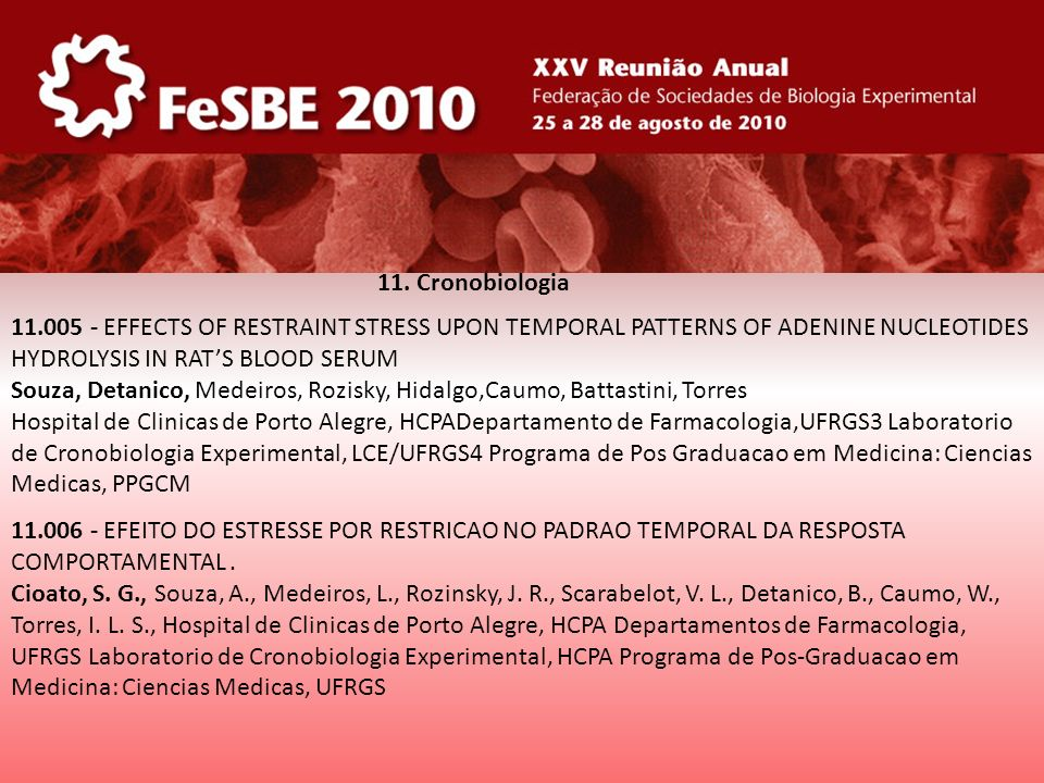 11. Cronobiologia 11.005 - EFFECTS OF RESTRAINT STRESS UPON TEMPORAL PATTERNS OF ADENINE NUCLEOTIDES.