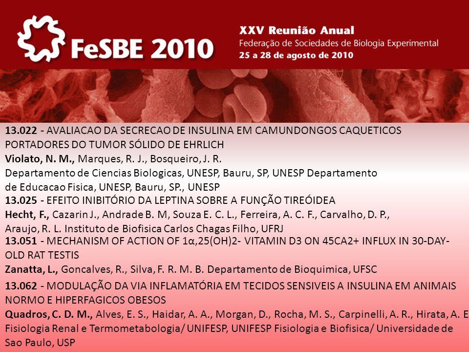 13.022 - AVALIACAO DA SECRECAO DE INSULINA EM CAMUNDONGOS CAQUETICOS