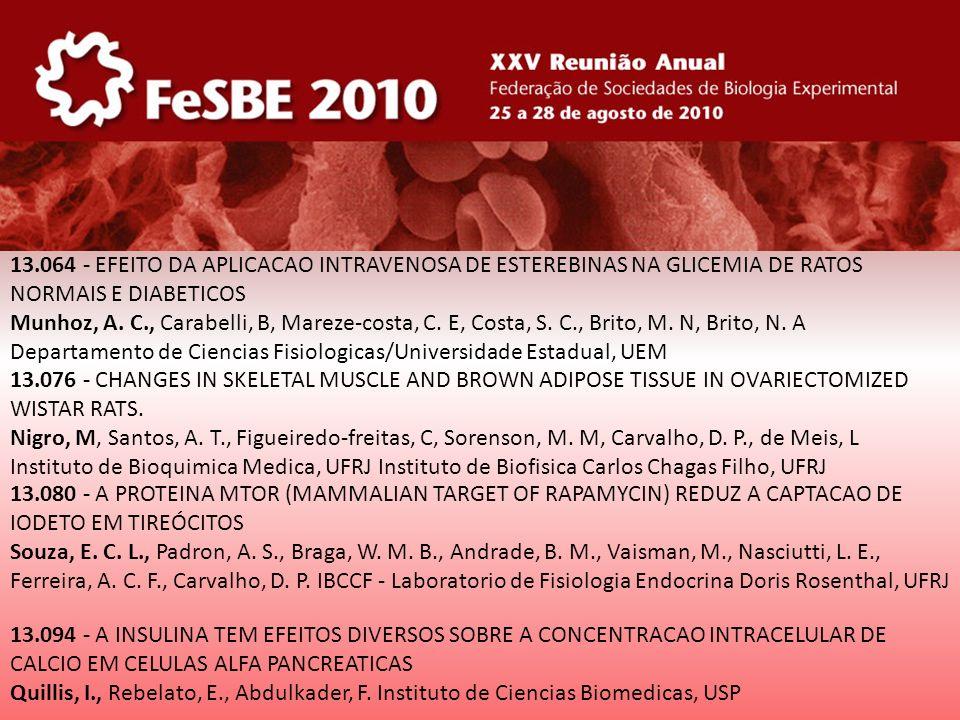 13.064 - EFEITO DA APLICACAO INTRAVENOSA DE ESTEREBINAS NA GLICEMIA DE RATOS NORMAIS E DIABETICOS