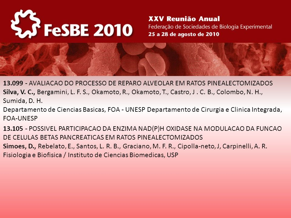 13.099 - AVALIACAO DO PROCESSO DE REPARO ALVEOLAR EM RATOS PINEALECTOMIZADOS