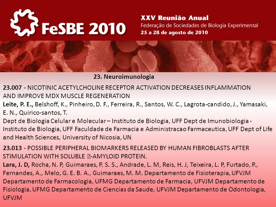 23. Neuroimunologia 23.007 - NICOTINIC ACETYLCHOLINE RECEPTOR ACTIVATION DECREASES INFLAMMATION. AND IMPROVE MDX MUSCLE REGENERATION.