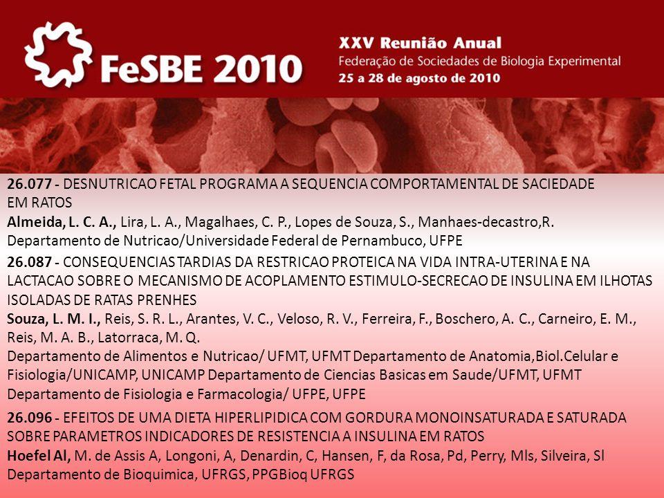 26.077 - DESNUTRICAO FETAL PROGRAMA A SEQUENCIA COMPORTAMENTAL DE SACIEDADE