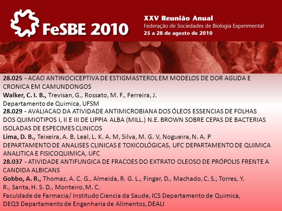 28.025 - ACAO ANTINOCICEPTIVA DE ESTIGMASTEROL EM MODELOS DE DOR AGUDA E