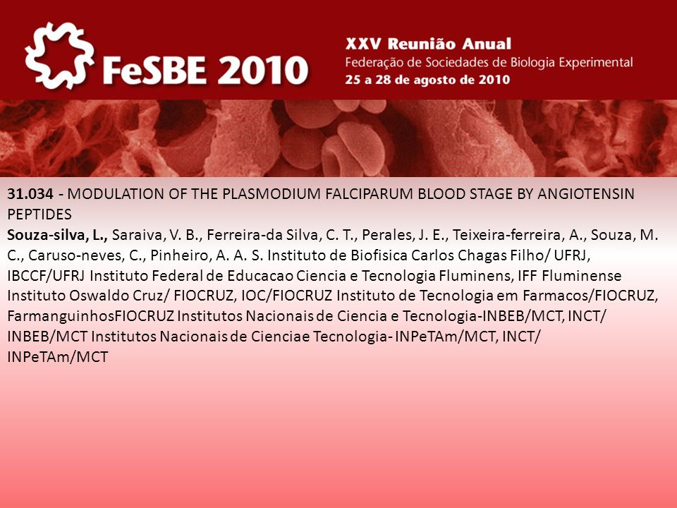 31.034 - MODULATION OF THE PLASMODIUM FALCIPARUM BLOOD STAGE BY ANGIOTENSIN PEPTIDES