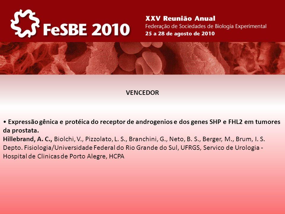 VENCEDOR • Expressão gênica e protéica do receptor de androgenios e dos genes SHP e FHL2 em tumores.