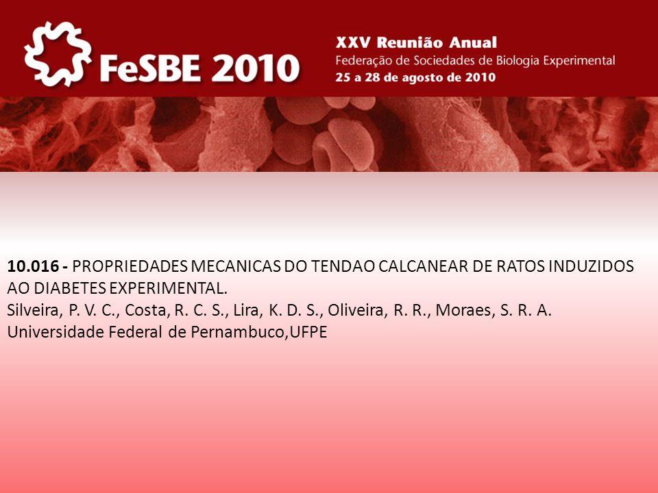 10.016 - PROPRIEDADES MECANICAS DO TENDAO CALCANEAR DE RATOS INDUZIDOS AO DIABETES EXPERIMENTAL.