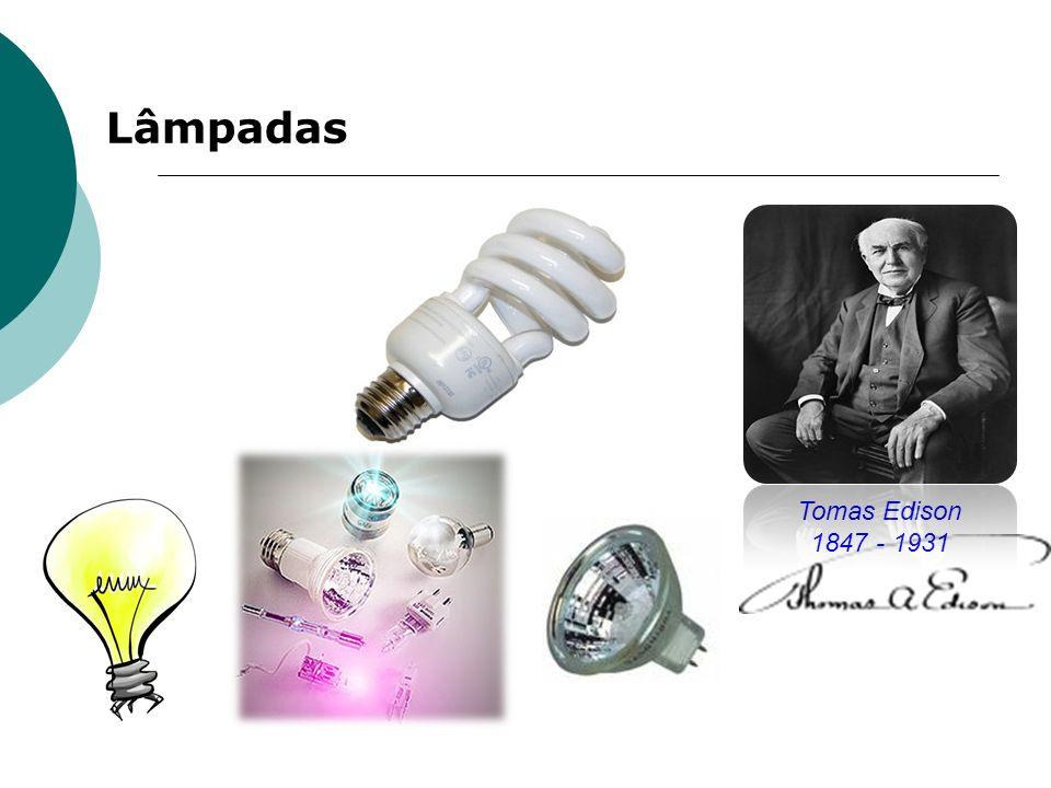 Lâmpadas Tomas Edison 1847 - 1931
