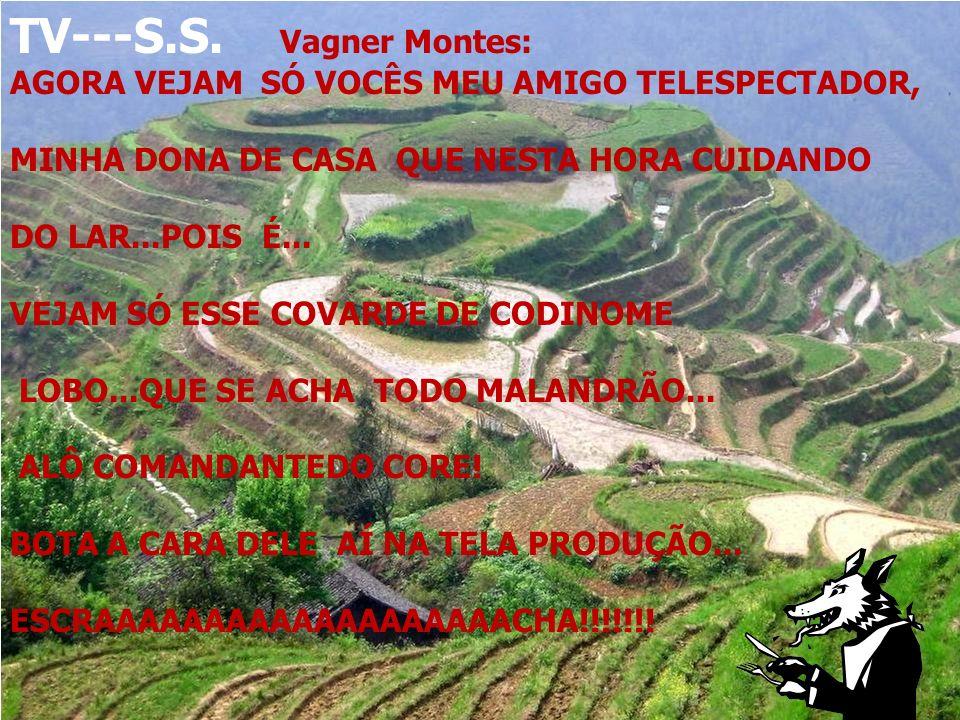 TV---S.S. Vagner Montes: