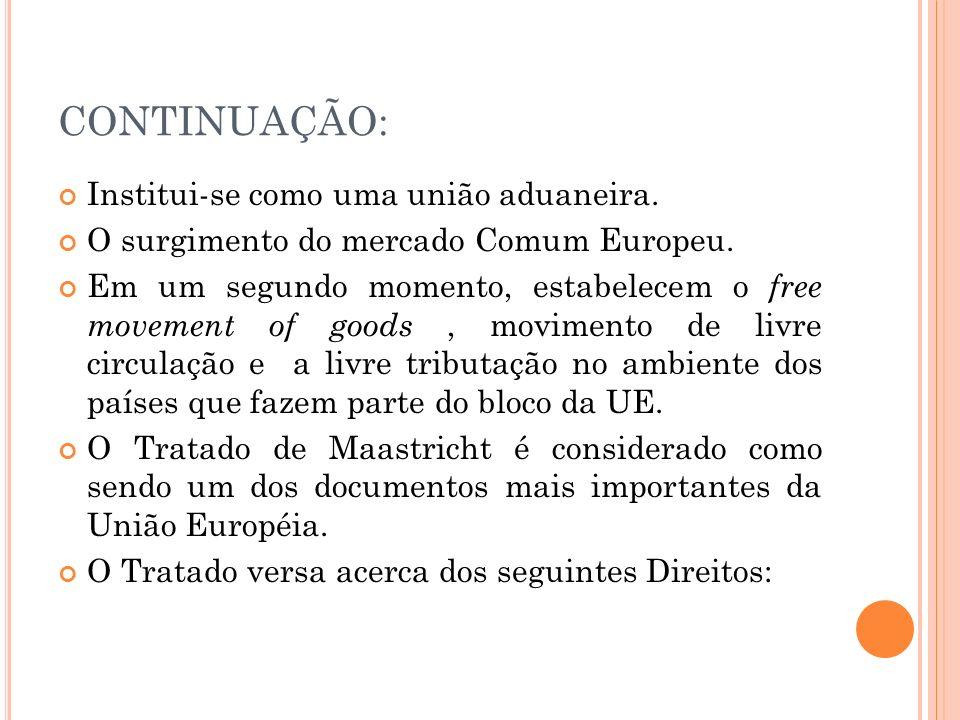 CONTINUAÇÃO: Institui-se como uma união aduaneira.