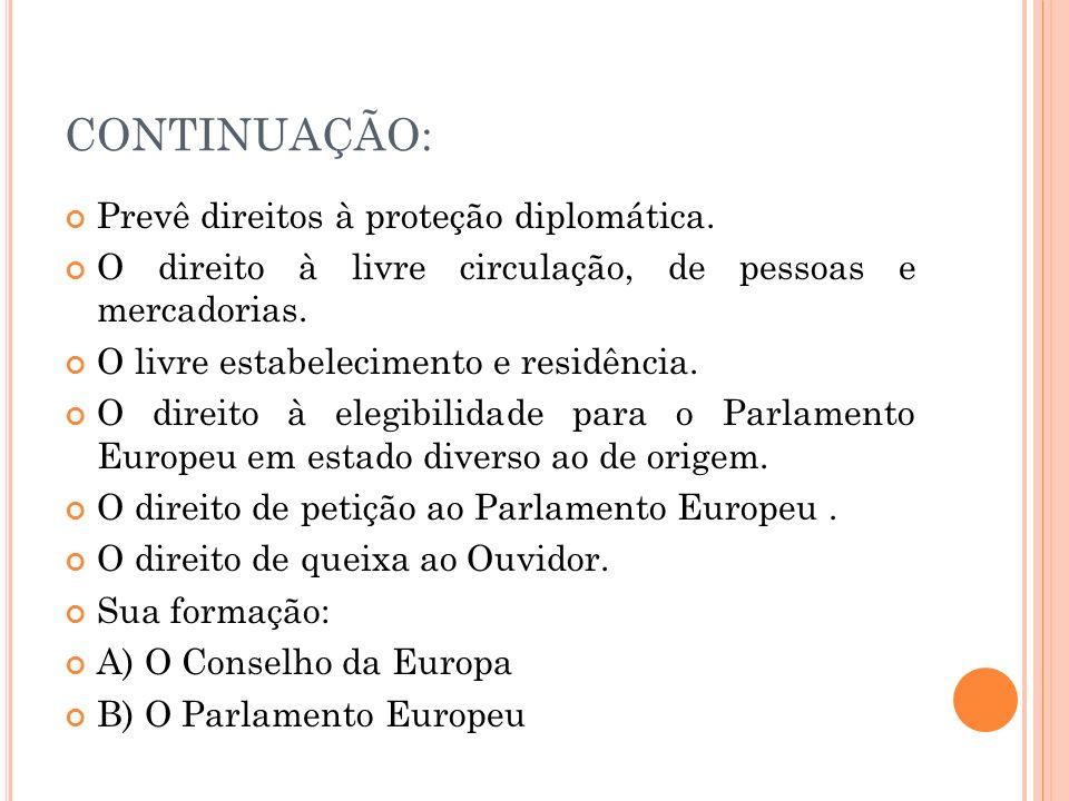 CONTINUAÇÃO: Prevê direitos à proteção diplomática.