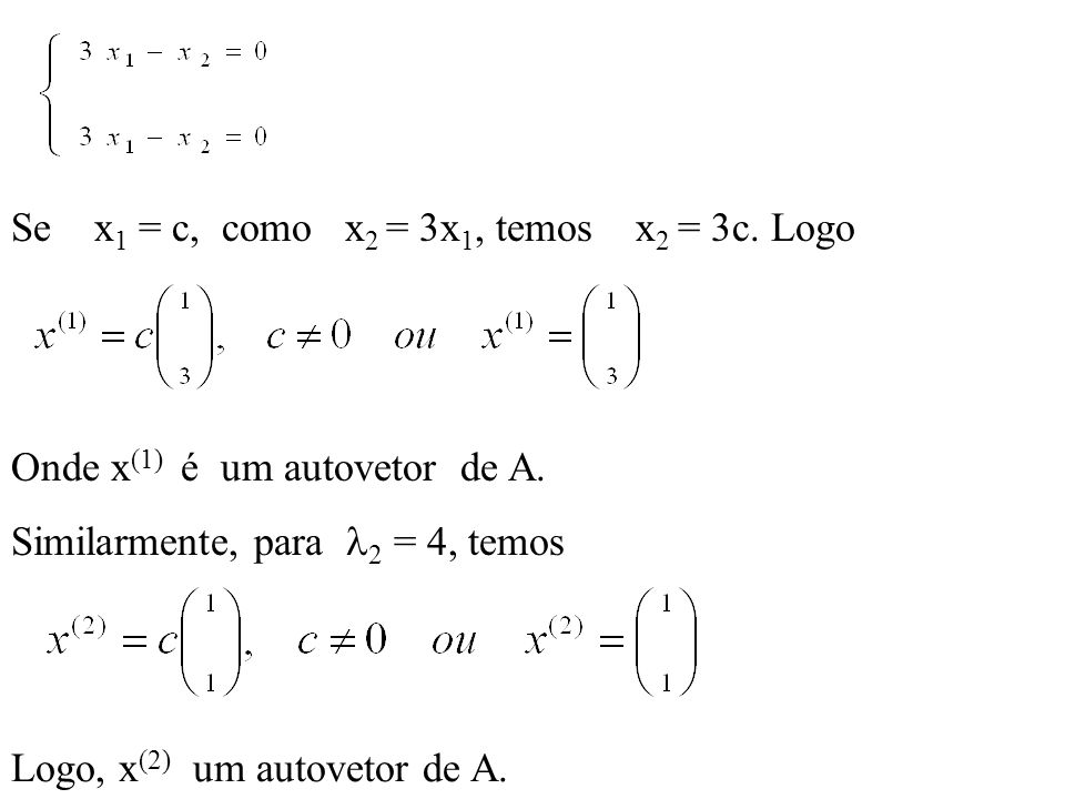 Se x1 = c, como x2 = 3x1, temos x2 = 3c. Logo