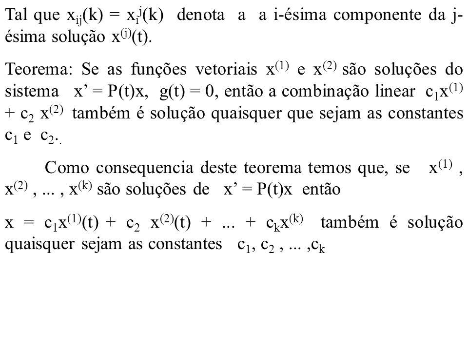 Tal que xij(k) = xij(k) denota a a i-ésima componente da j-ésima solução x(j)(t).